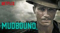 Mudbound Netflix / Moreflix.dk