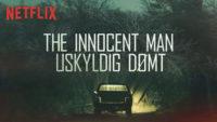 The Innocent Man dokumentar netflix john grisham / Moreflix.dk