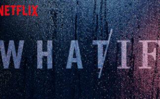 What/If serie Netflix / Moreflix.dk